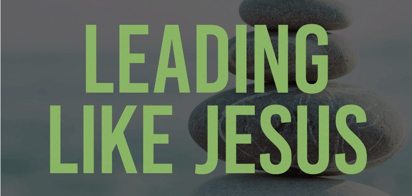 New Resource: Leading Like Jesus!