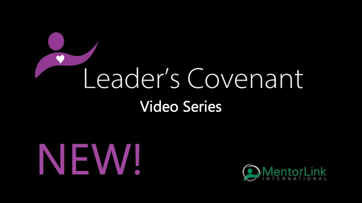 Leader's Covenant Video Series – Available Now!